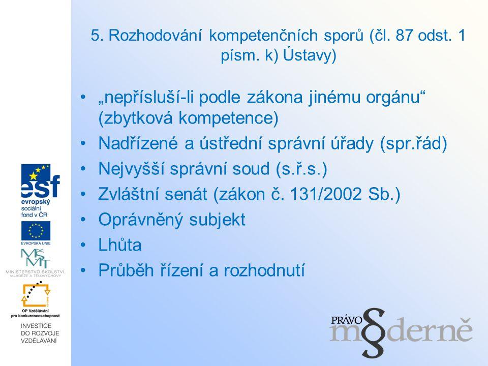 5. Rozhodování kompetenčních sporů (čl. 87 odst. 1 písm. k) Ústavy)