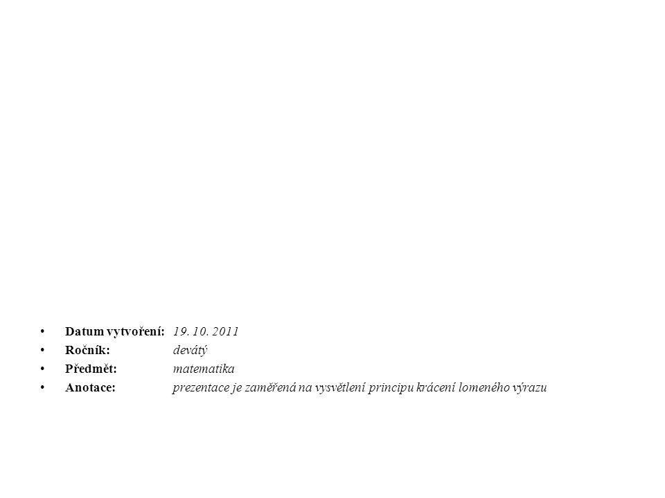 Datum vytvoření: 19. 10. 2011 Ročník: devátý. Předmět: matematika.