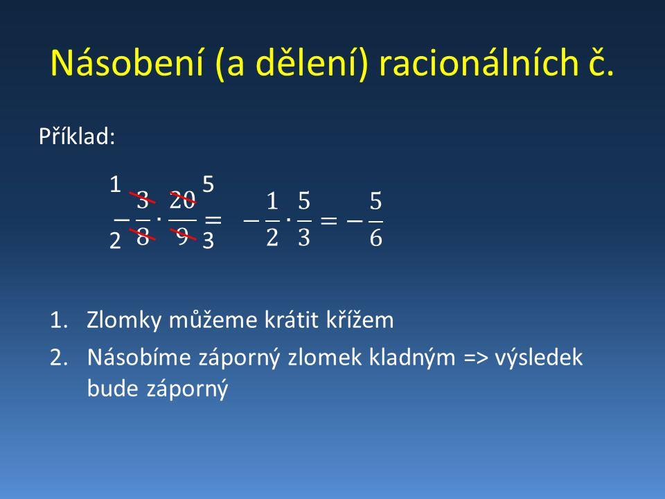 Násobení (a dělení) racionálních č.