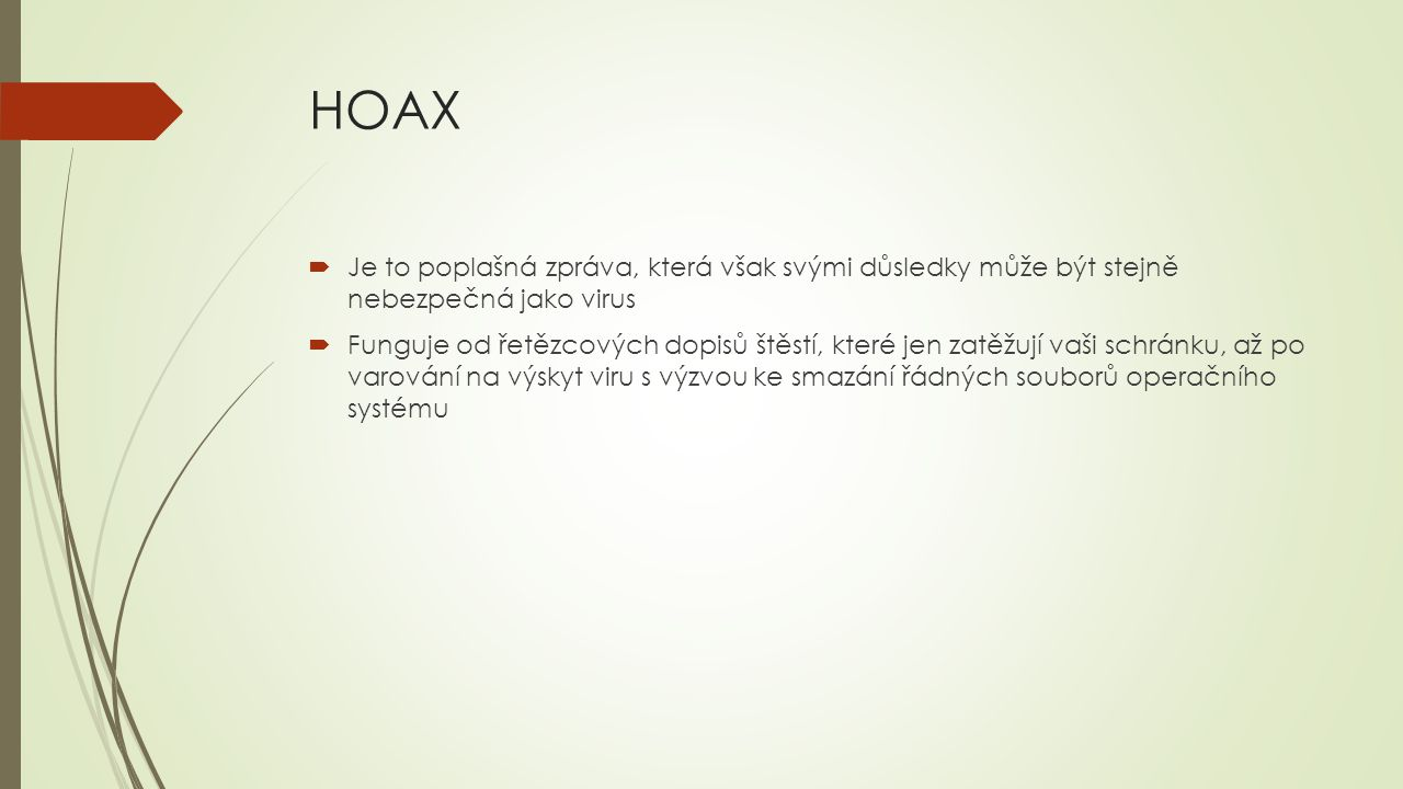HOAX Je to poplašná zpráva, která však svými důsledky může být stejně nebezpečná jako virus.