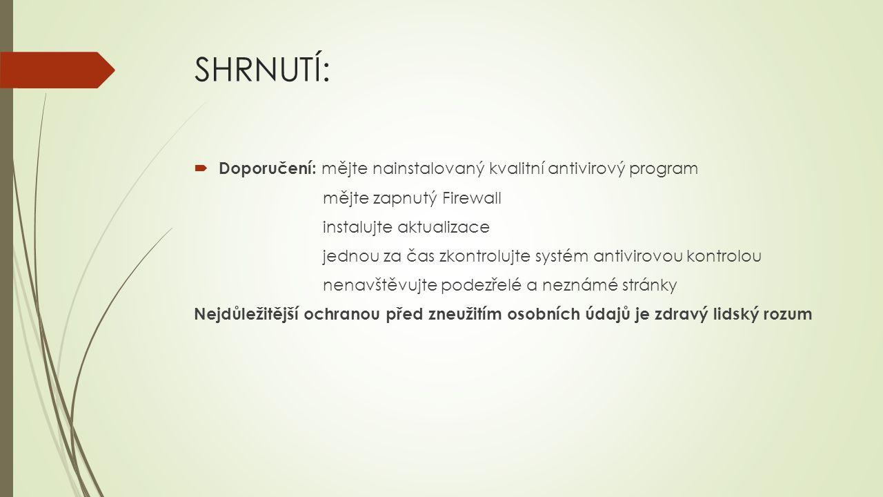 SHRNUTÍ: Doporučení: mějte nainstalovaný kvalitní antivirový program