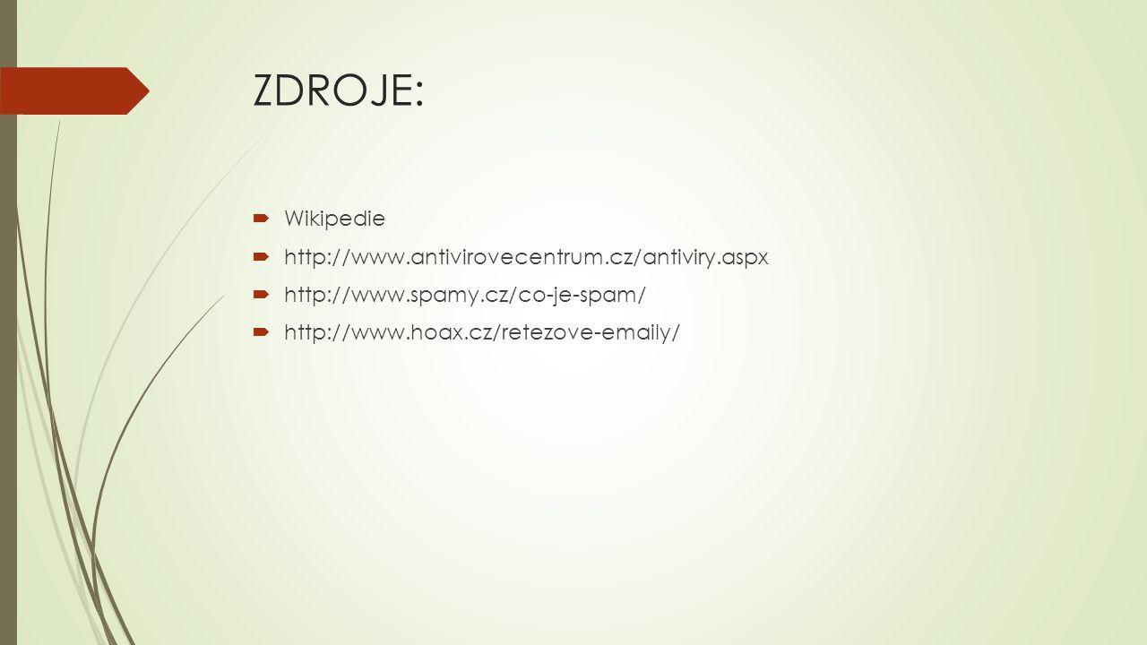 ZDROJE: Wikipedie http://www.antivirovecentrum.cz/antiviry.aspx