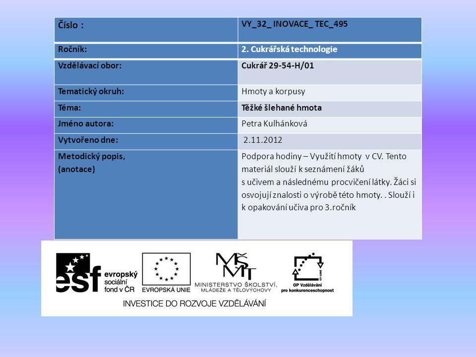 Číslo : VY_32_ INOVACE_ TEC_495 Ročník: 2. Cukrářská technologie