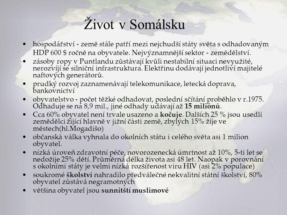 Život v Somálsku hospodářství - země stále patří mezi nejchudší státy světa s odhadovaným.