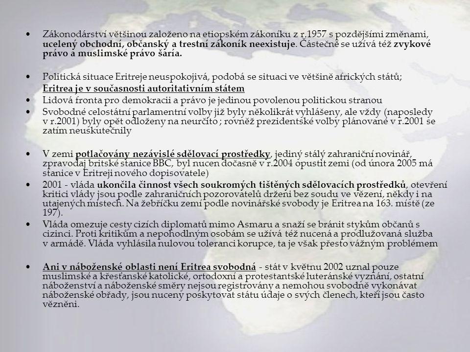 Zákonodárství většinou založeno na etiopském zákoníku z r