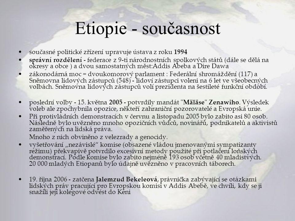 Etiopie - současnost současné politické zřízení upravuje ústava z roku 1994.