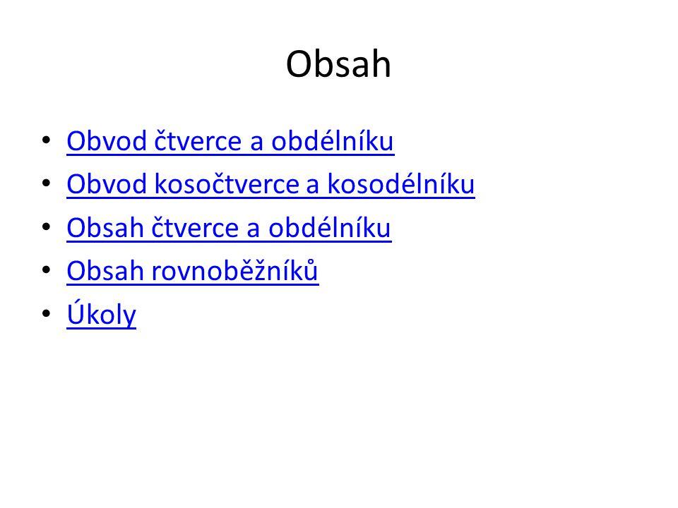 Obsah Obvod čtverce a obdélníku Obvod kosočtverce a kosodélníku