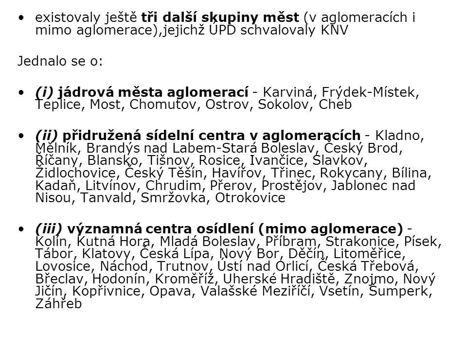 existovaly ještě tři další skupiny měst (v aglomeracích i mimo aglomerace),jejichž ÚPD schvalovaly KNV