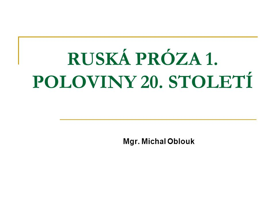 RUSKÁ PRÓZA 1. POLOVINY 20. STOLETÍ