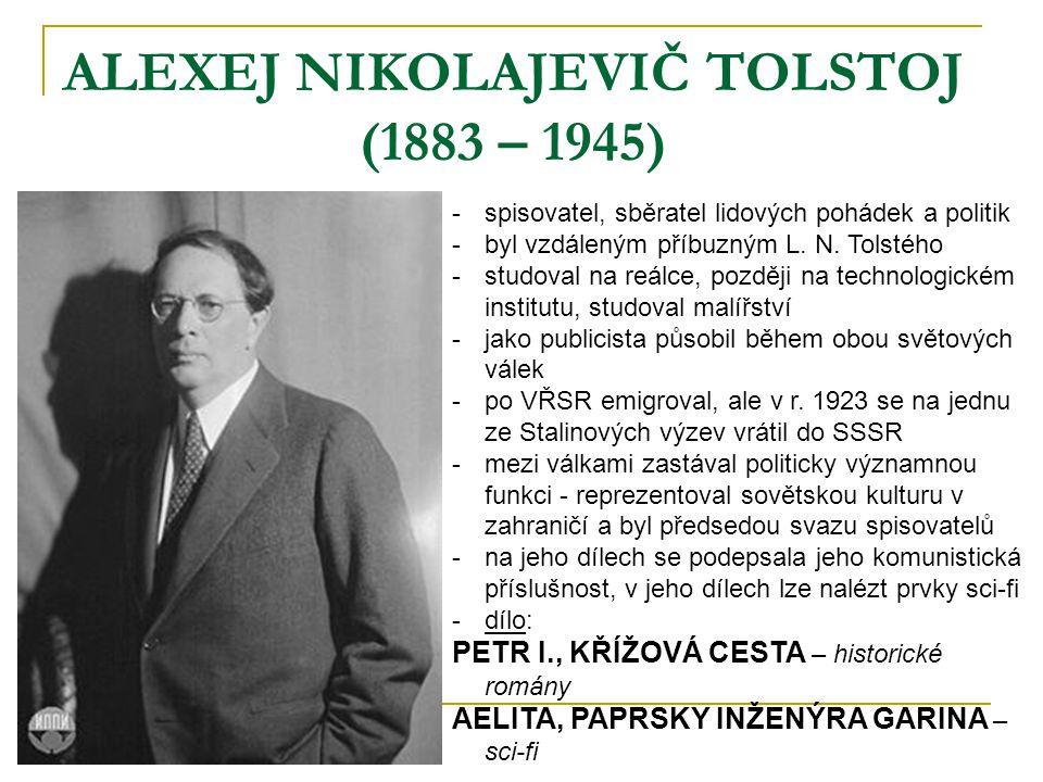 ALEXEJ NIKOLAJEVIČ TOLSTOJ (1883 – 1945)