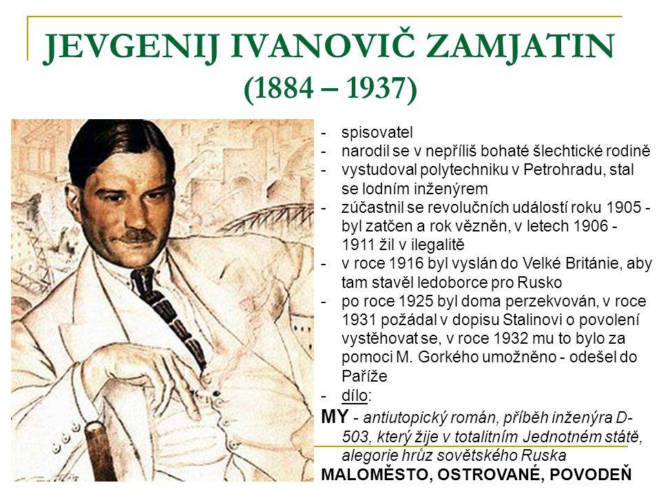 JEVGENIJ IVANOVIČ ZAMJATIN (1884 – 1937)