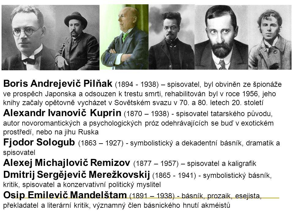 Boris Andrejevič Pilňak (1894 - 1938) – spisovatel, byl obviněn ze špionáže ve prospěch Japonska a odsouzen k trestu smrti, rehabilitován byl v roce 1956, jeho knihy začaly opětovně vycházet v Sovětském svazu v 70. a 80. letech 20. století