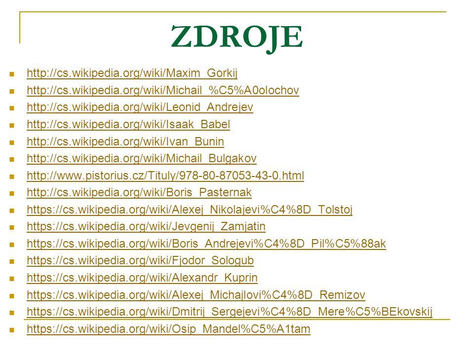 ZDROJE http://cs.wikipedia.org/wiki/Maxim_Gorkij