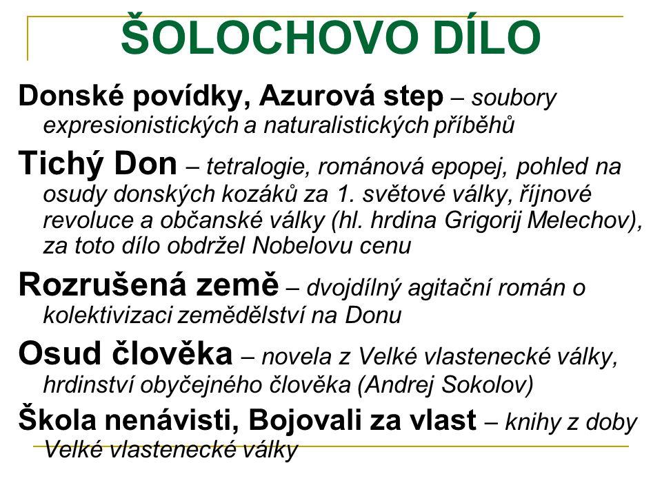 ŠOLOCHOVO DÍLO Donské povídky, Azurová step – soubory expresionistických a naturalistických příběhů.