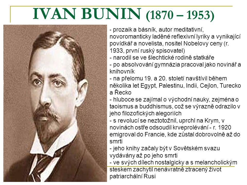 IVAN BUNIN (1870 – 1953) narodil se ve šlechtické rodině statkáře
