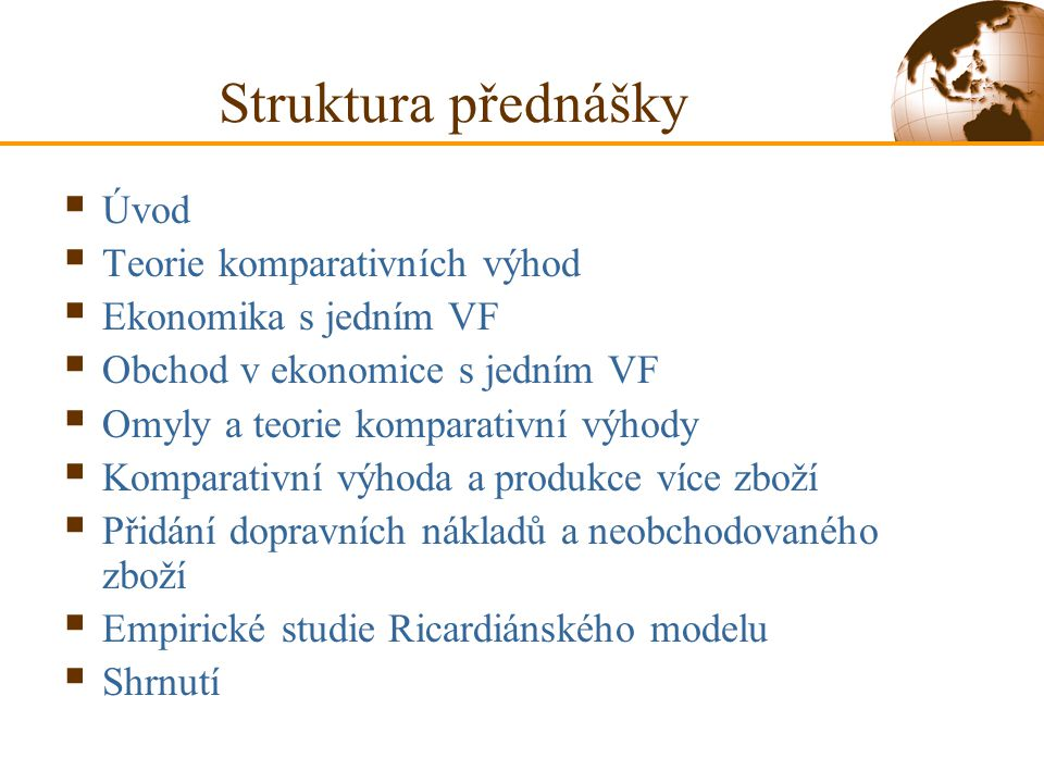 Struktura přednášky Úvod Teorie komparativních výhod