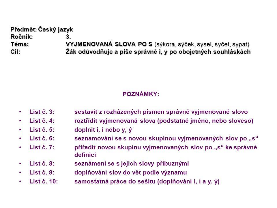 Předmět:. Český jazyk Ročník:. 3. Téma: