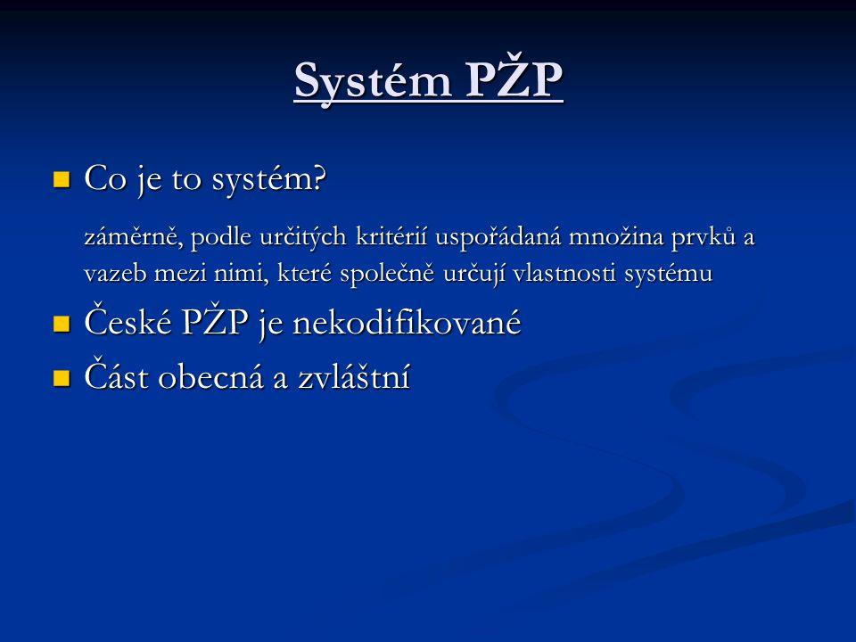Systém PŽP Co je to systém