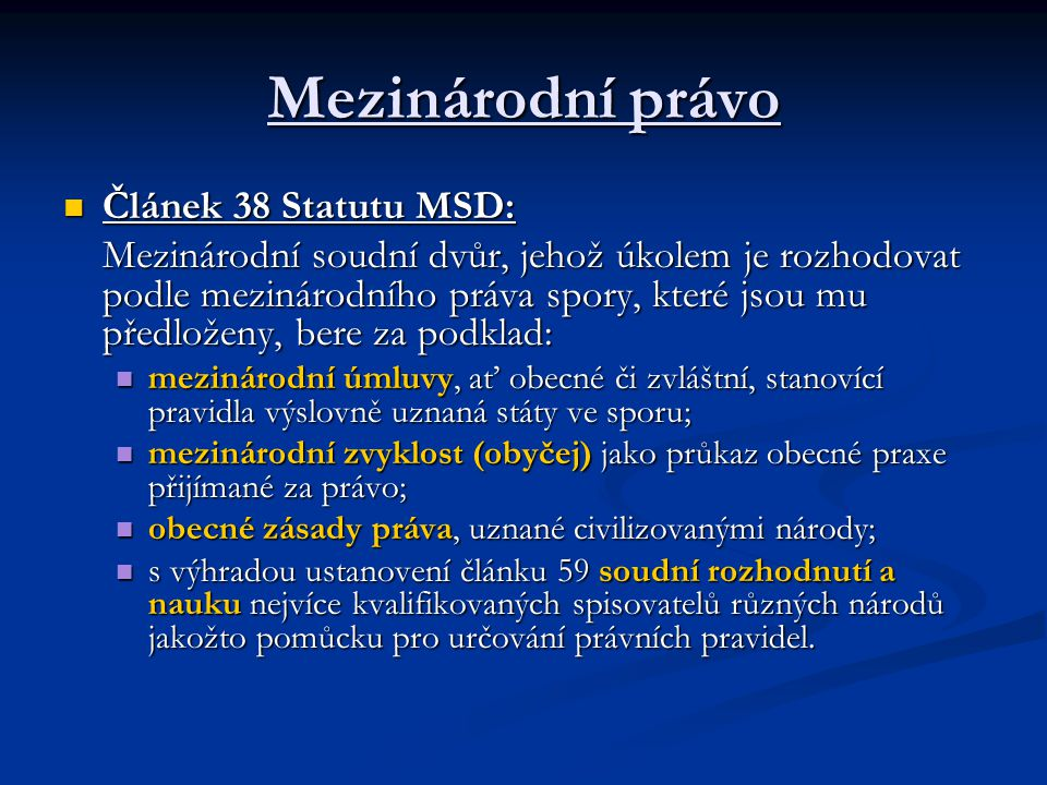 Mezinárodní právo Článek 38 Statutu MSD: