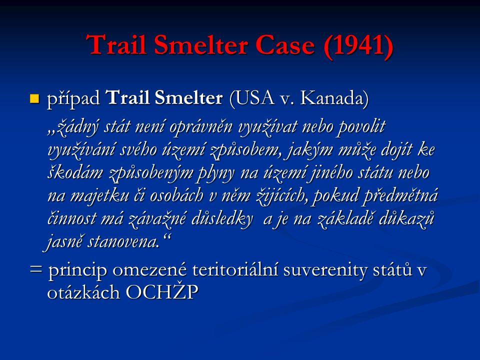 Trail Smelter Case (1941) případ Trail Smelter (USA v. Kanada)