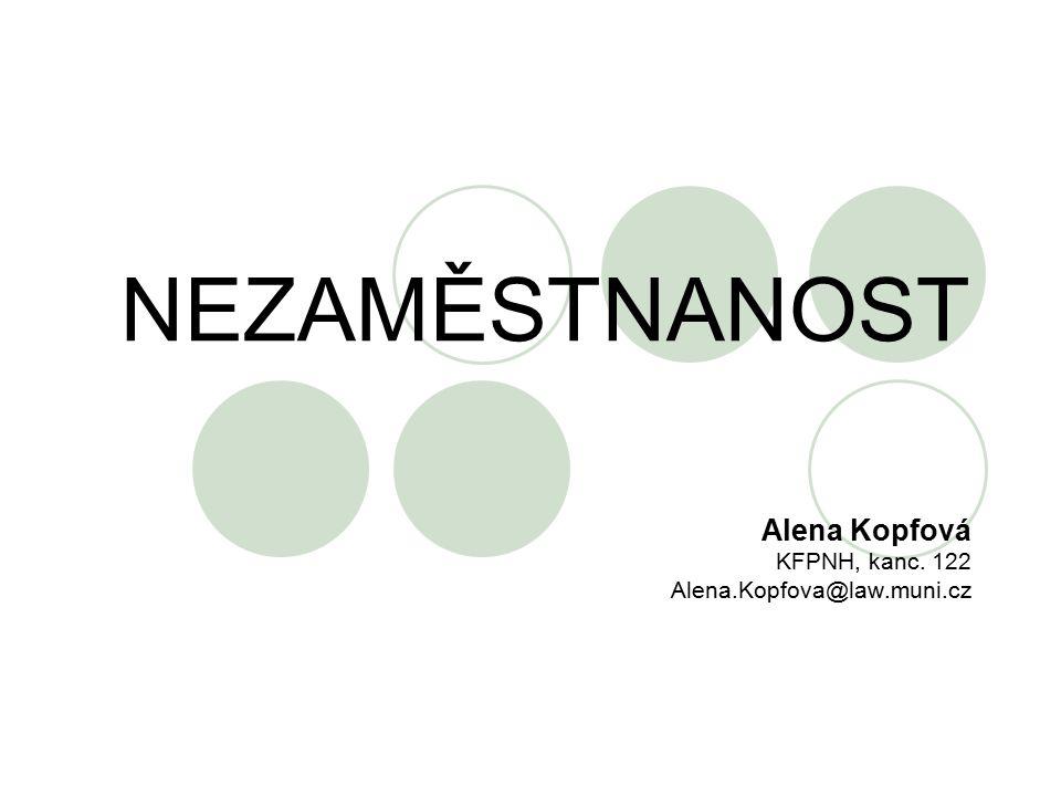 Alena Kopfová KFPNH, kanc. 122 Alena.Kopfova@law.muni.cz
