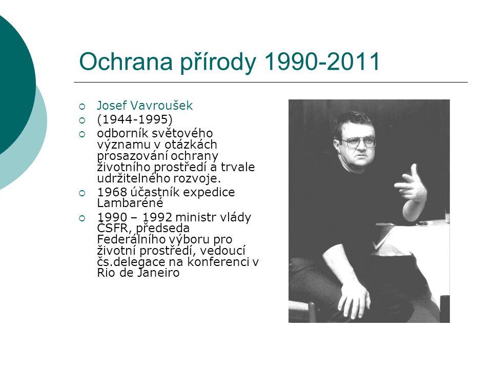 Ochrana přírody 1990-2011 Josef Vavroušek (1944-1995)
