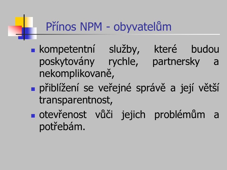 Přínos NPM - obyvatelům
