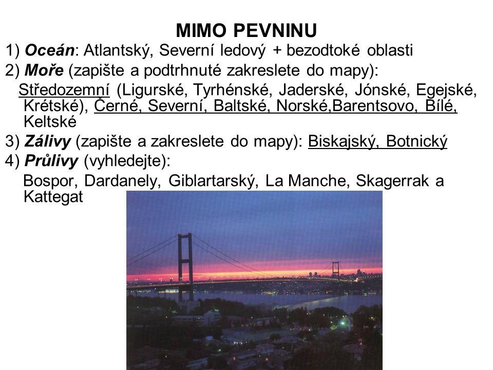 MIMO PEVNINU 1) Oceán: Atlantský, Severní ledový + bezodtoké oblasti