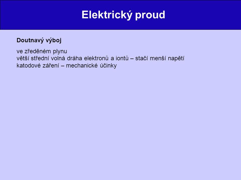 Elektrický proud Doutnavý výboj ve zředěném plynu
