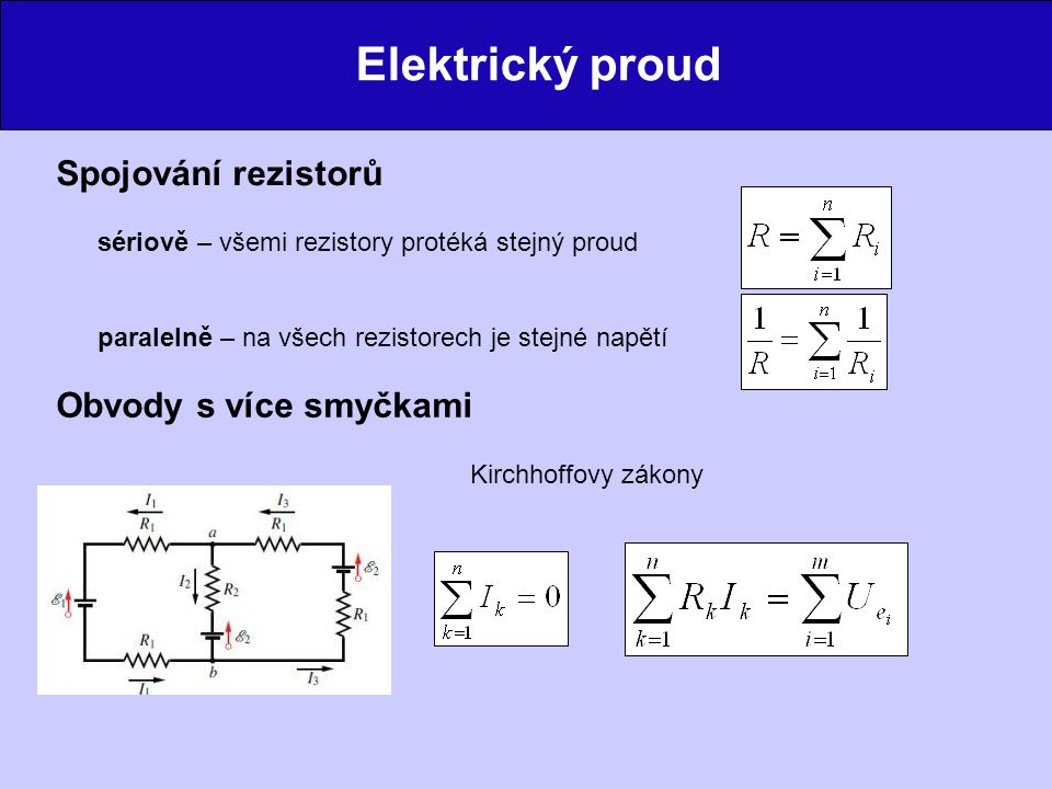 Elektrický proud Spojování rezistorů Obvody s více smyčkami