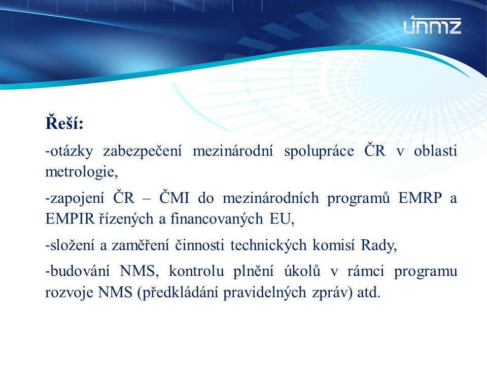 Řeší: otázky zabezpečení mezinárodní spolupráce ČR v oblasti metrologie,