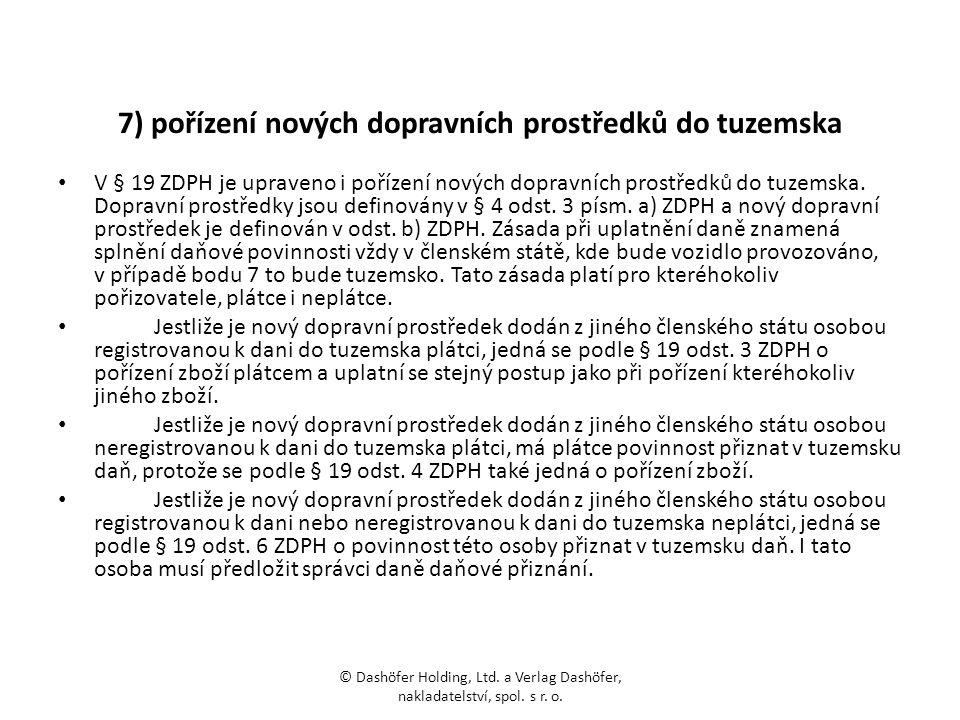 7) pořízení nových dopravních prostředků do tuzemska