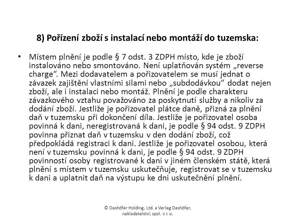 8) Pořízení zboží s instalací nebo montáží do tuzemska: