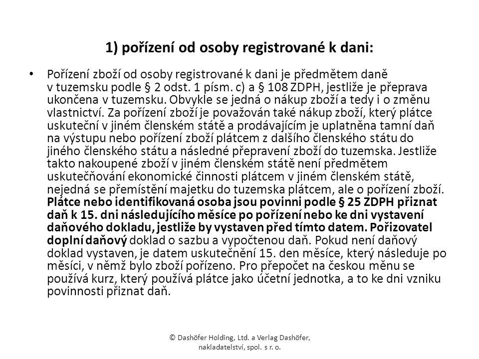 1) pořízení od osoby registrované k dani: