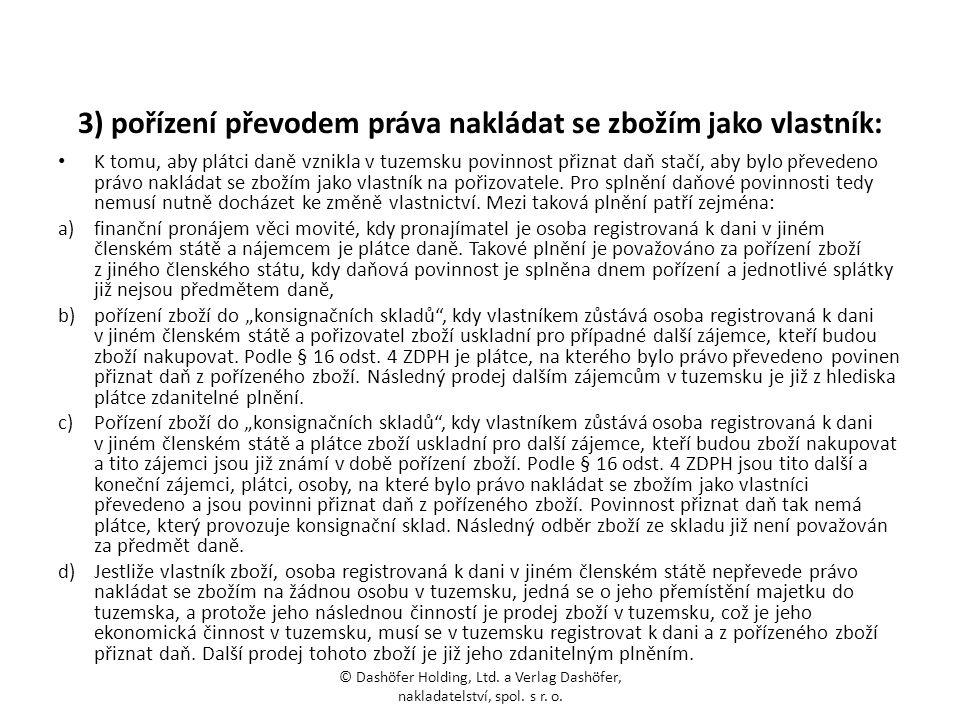 3) pořízení převodem práva nakládat se zbožím jako vlastník: