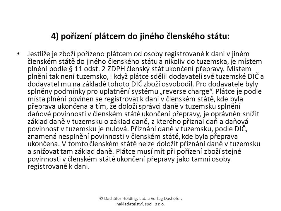 4) pořízení plátcem do jiného členského státu: