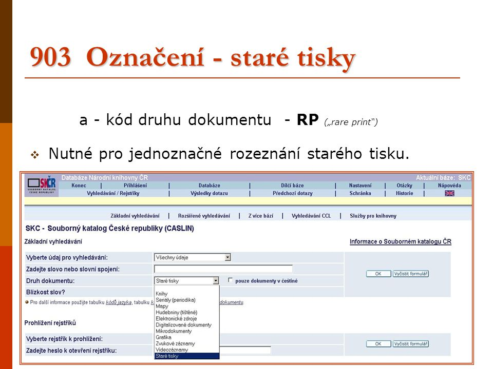 """903 Označení - staré tisky a - kód druhu dokumentu - RP (""""rare print )"""