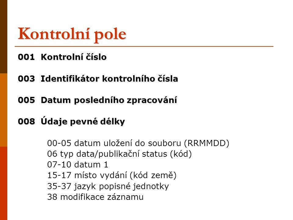 Kontrolní pole 001 Kontrolní číslo 003 Identifikátor kontrolního čísla