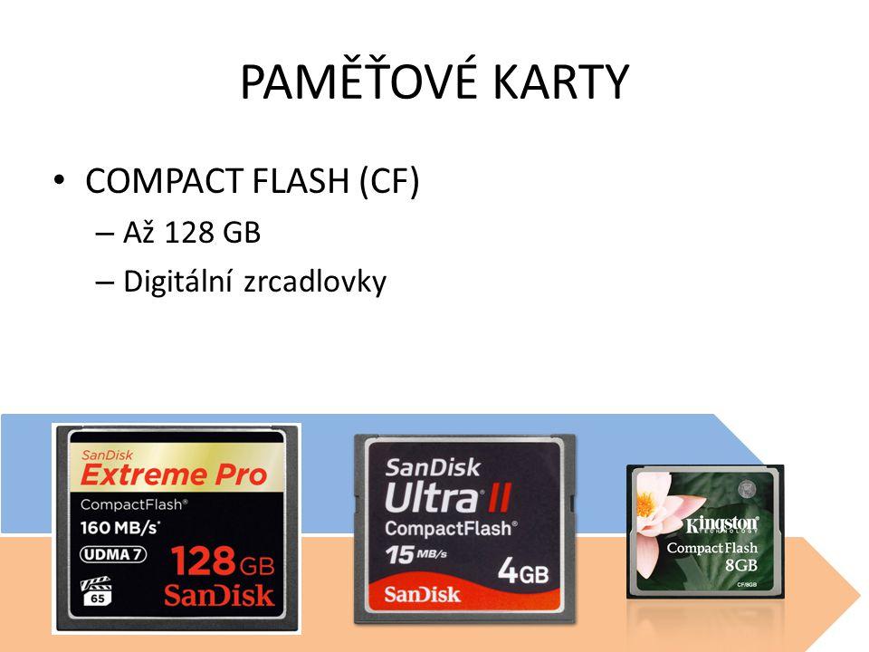 PAMĚŤOVÉ KARTY COMPACT FLASH (CF) Až 128 GB Digitální zrcadlovky