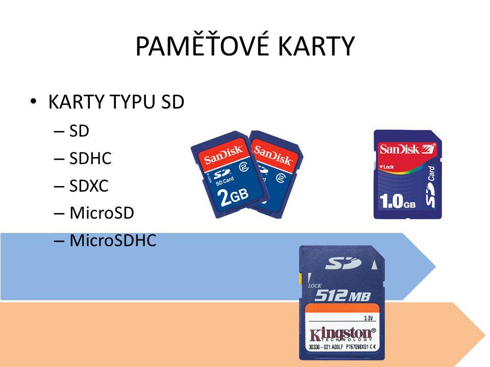 PAMĚŤOVÉ KARTY KARTY TYPU SD SD SDHC SDXC MicroSD MicroSDHC