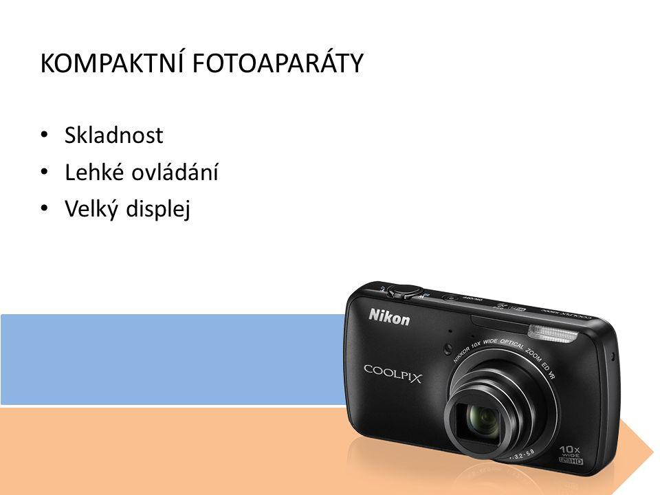 KOMPAKTNÍ FOTOAPARÁTY