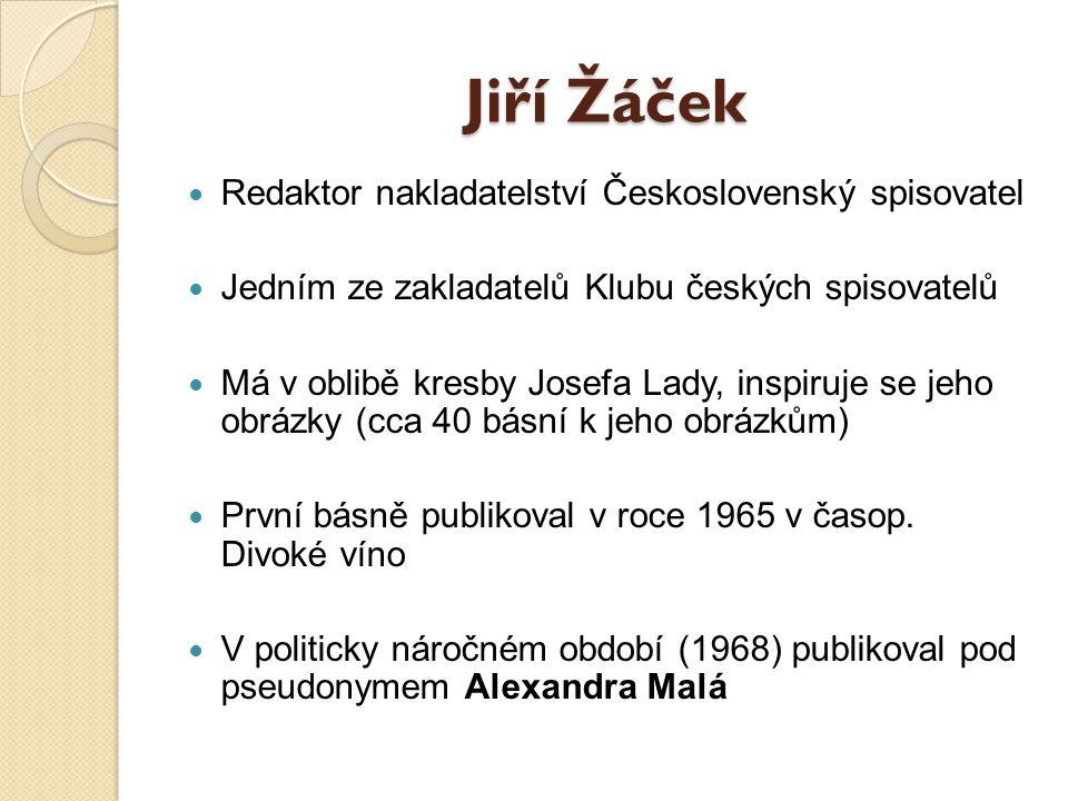 Jiří Žáček Redaktor nakladatelství Československý spisovatel