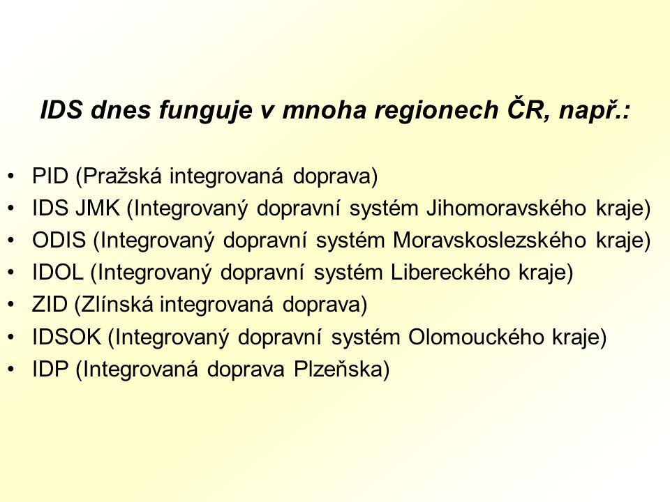 IDS dnes funguje v mnoha regionech ČR, např.: