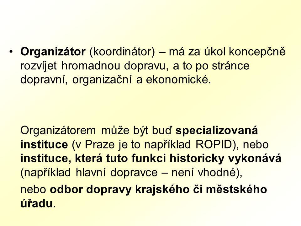 Organizátor (koordinátor) – má za úkol koncepčně rozvíjet hromadnou dopravu, a to po stránce dopravní, organizační a ekonomické.