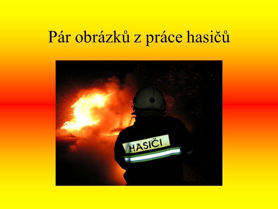 Pár obrázků z práce hasičů
