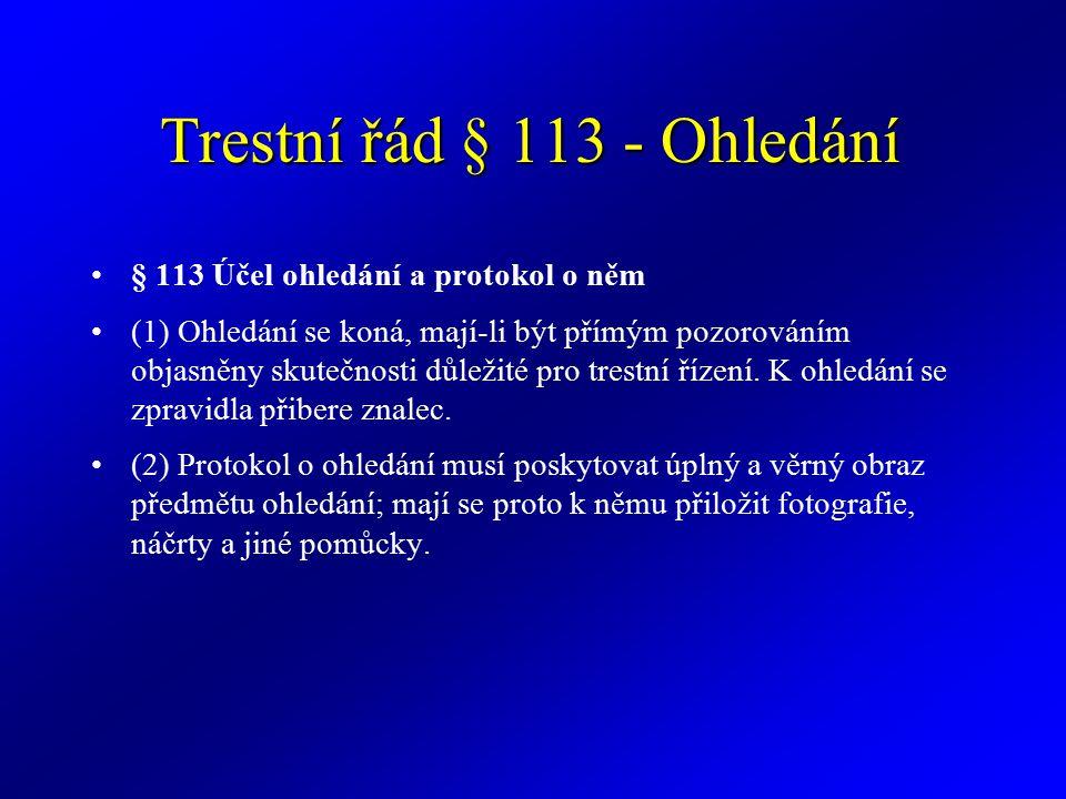Trestní řád § 113 - Ohledání