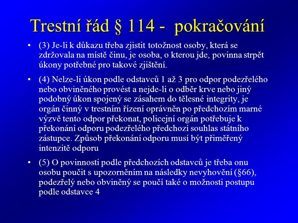Trestní řád § 114 - pokračování