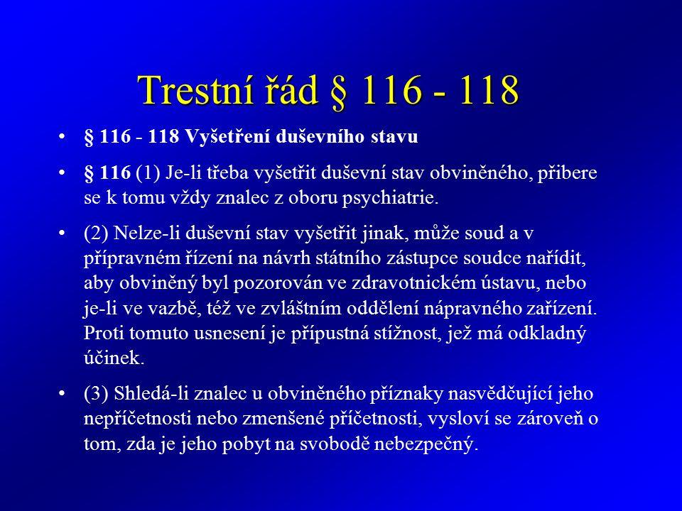 Trestní řád § 116 - 118 § 116 - 118 Vyšetření duševního stavu