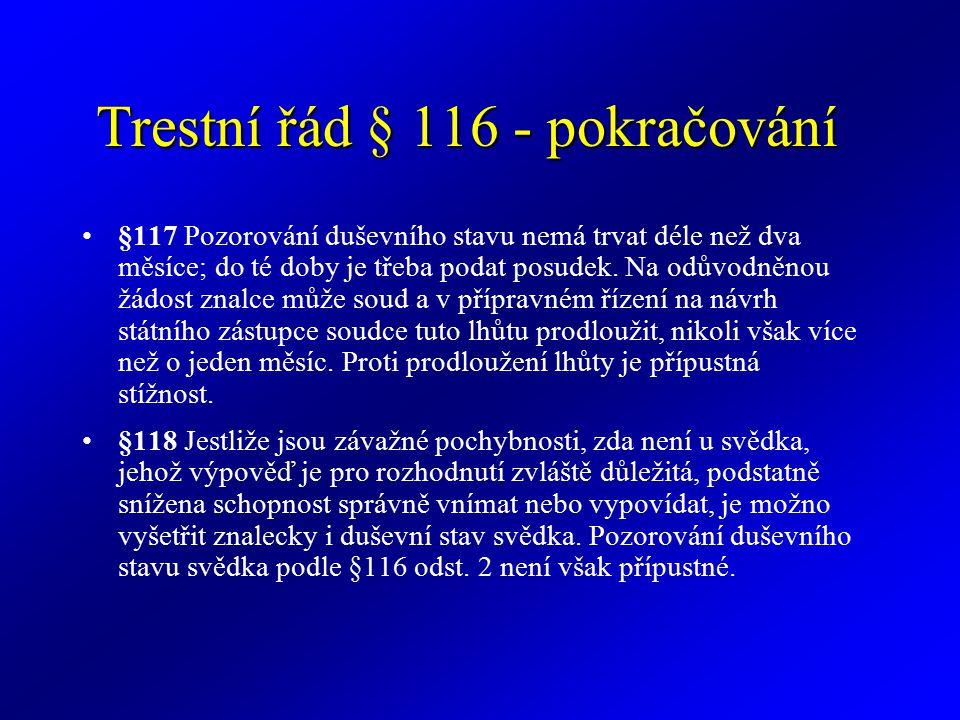 Trestní řád § 116 - pokračování