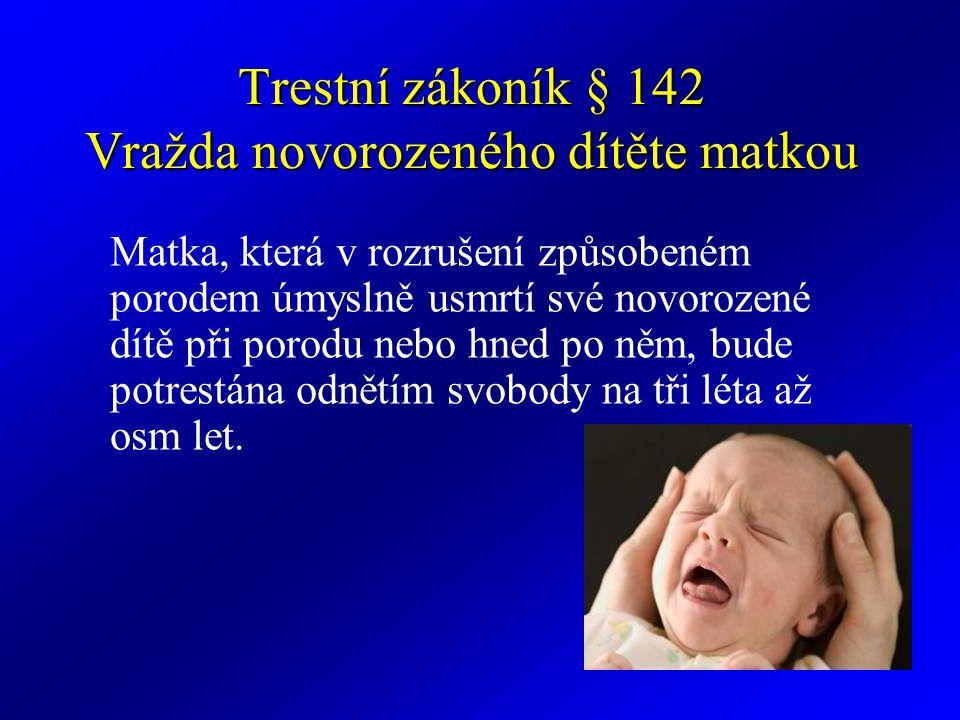 Trestní zákoník § 142 Vražda novorozeného dítěte matkou